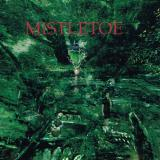 Mistletoe - Mistletoe 1st Demo (Remastered 2012)