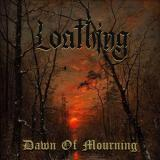 Loathing - Dawn Of Mourning (EP)