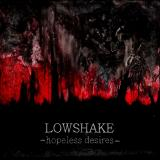 Lowshake - Hopeless Desires