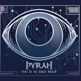 Pyrah - Part Of The Ghost World