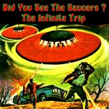 The Infinite Trip - Did You See The Saucers