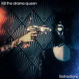 Kill The Drama Queen - Refractions