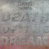Channel the Animal - Death of the Dream