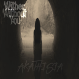 Wither Without You - Akathisia