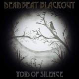 Deadbeat Blackout - Void Of Silence