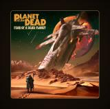Planet of the Dead - Fear of a Dead Planet