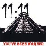 11:11 - You've Been Warned