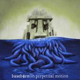 Baseborn - In Perpetual Motion (EP)