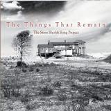 The Steve Shohfi Song Project - The Things That Remain