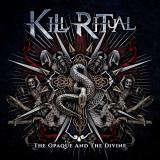 Kill Ritual - The Opaque and the Divine (Lossless)
