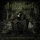 Disbelief - The Ground Collapses (Lossless)