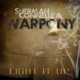 Sherman Connelly & War Pony - Light It Up