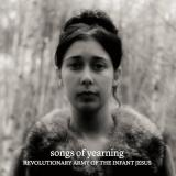 The Revolutionary Army Of The Infant Jesus - Songs Of Yearning