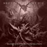 Brothers Till We Die - Blood Death Suffering Pain (EP)