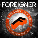 Foreigner - The Can't Slow Down (B-Sides and Extra Tracks)