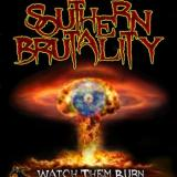 Southern Brutality - Watch Them Burn