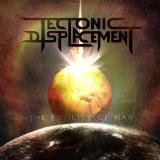 Tectonic Displacement - The Futility of Man (ЕР)