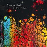 Aaron Holt - In The Palace