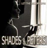 Shades & Peters (Martie Peters Ex Push) - Let The Record Spin