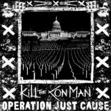 Kill The Con Man - Operation Just Cause