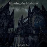 Hunting The Heritage - Catastrophic Dawn