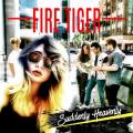 Fire Tiger - Suddenly Heavenly