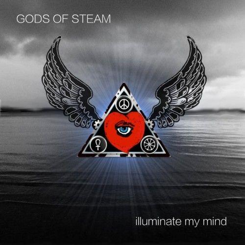 Gods Of Steam - Illuminate My Mind (2016, Progressive Rock) - Download for free via torrent ...