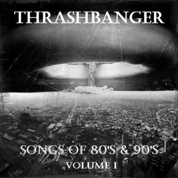 Various Artists - ThrashBanger Songs Of 80's & 90's (Volume I