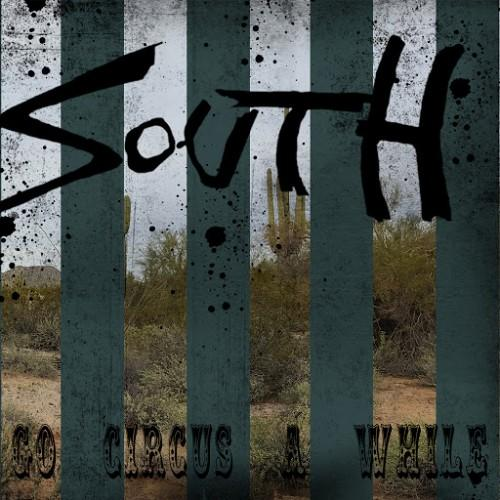 South - Go Circus A While (2016, Southern Metal) - Download for free via torrent - Metal Tracker